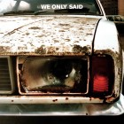 We Only Said - S/T