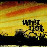 Why not - Why not EP