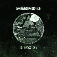 Your Highness + Hedonist - split