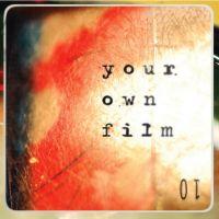Your Own Film - 01 (chronique)