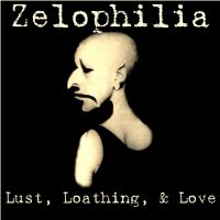 Zelophilia - Lust, Loathing & Love (chronique)