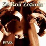 Ze roll zealotz - Spark (3 titres extraits)