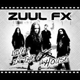 Zuul FX - Live In The Ass