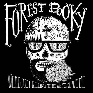 Forest Pooky - We're just killing time before we die