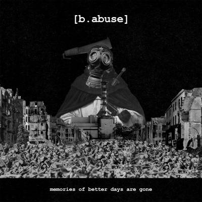 [b.abuse] - Memories Of Better Days Are Gone
