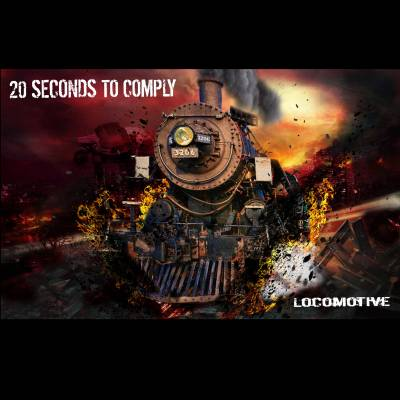 20 Seconds To Comply - Locomotive