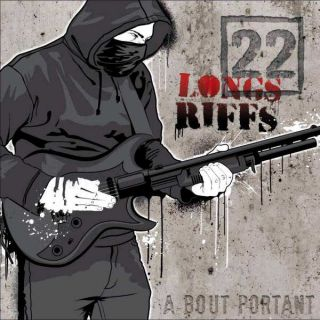 22 Longs Riffs - A Bout Portant