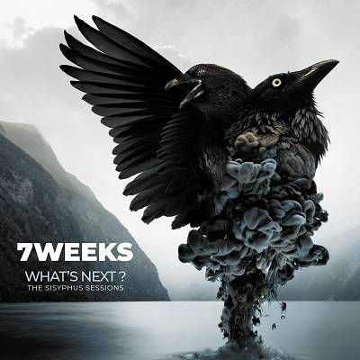7 Weeks - What's next - The Sisyphus sessions (chronique)