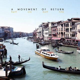 A Movement Of Return - Half sin half life