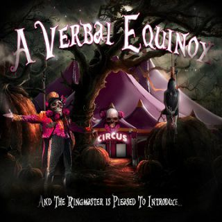 A Verbal Equinox - And The Ringmaster Is Pleased To Introduce... (Chronique)