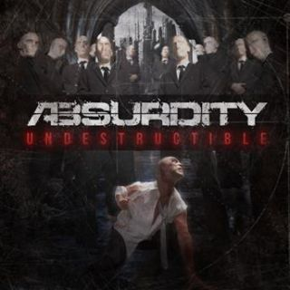 Absurdity - Undestructible