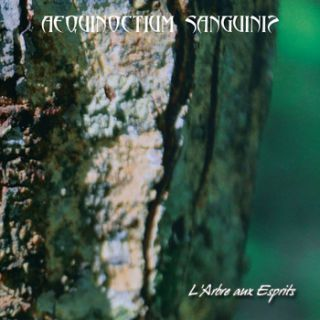 Aequinoctium Sanguinis - L'Arbre Aux Esprits