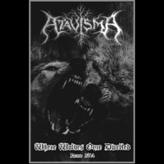Atavisma - Where Wolves Once Dwelled
