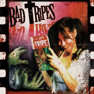 Bad Tripes - Les Contes De La Tripe (chronique)