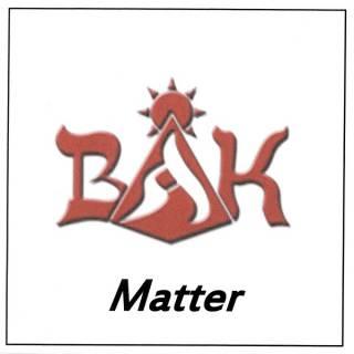 Bak - Matter