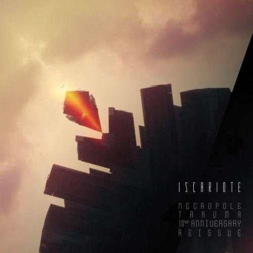 chronique Iscariote - Necropole Trauma - 10th Anniversary Reissue