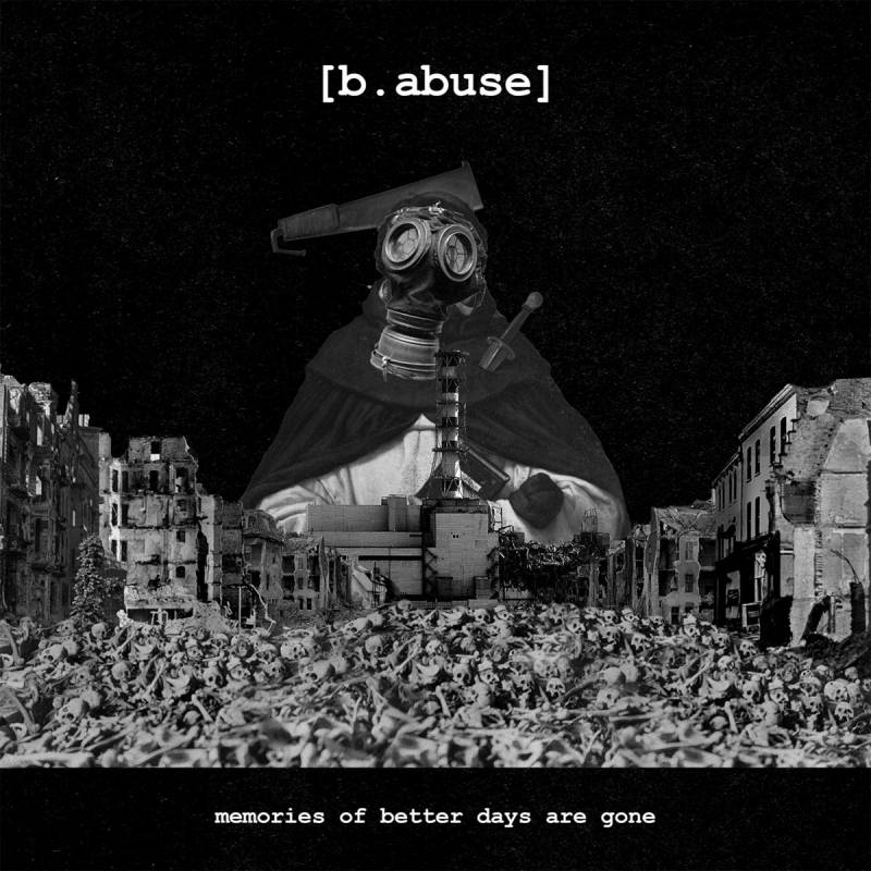 chronique [b.abuse] - Memories Of Better Days Are Gone