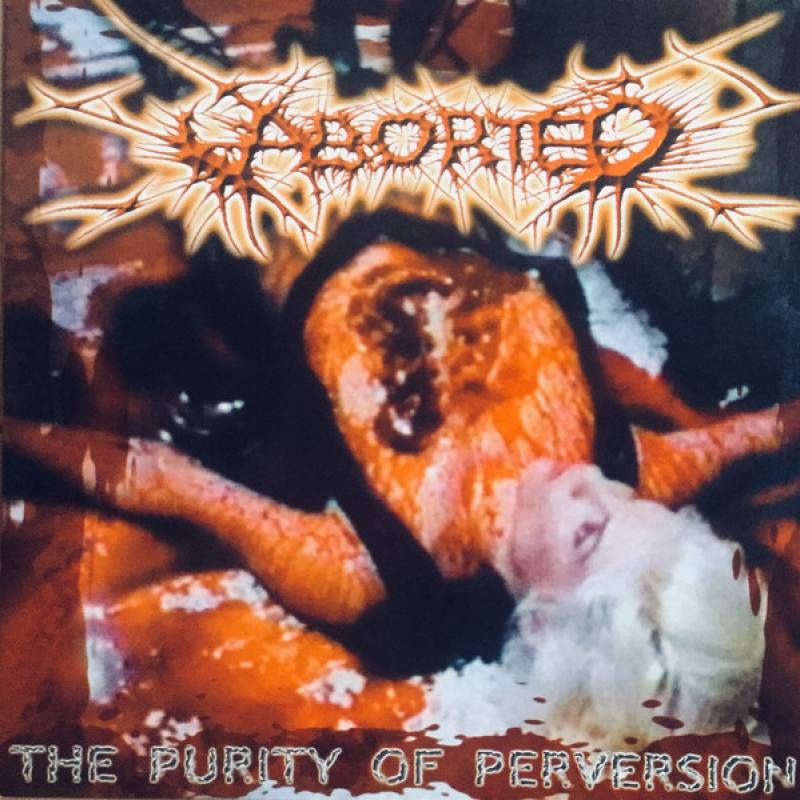 chronique Aborted - The Purity of perversion