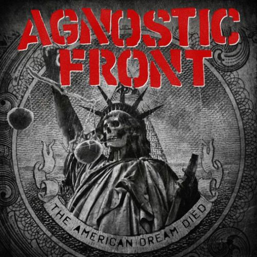 chronique Agnostic Front - The American Dream Died