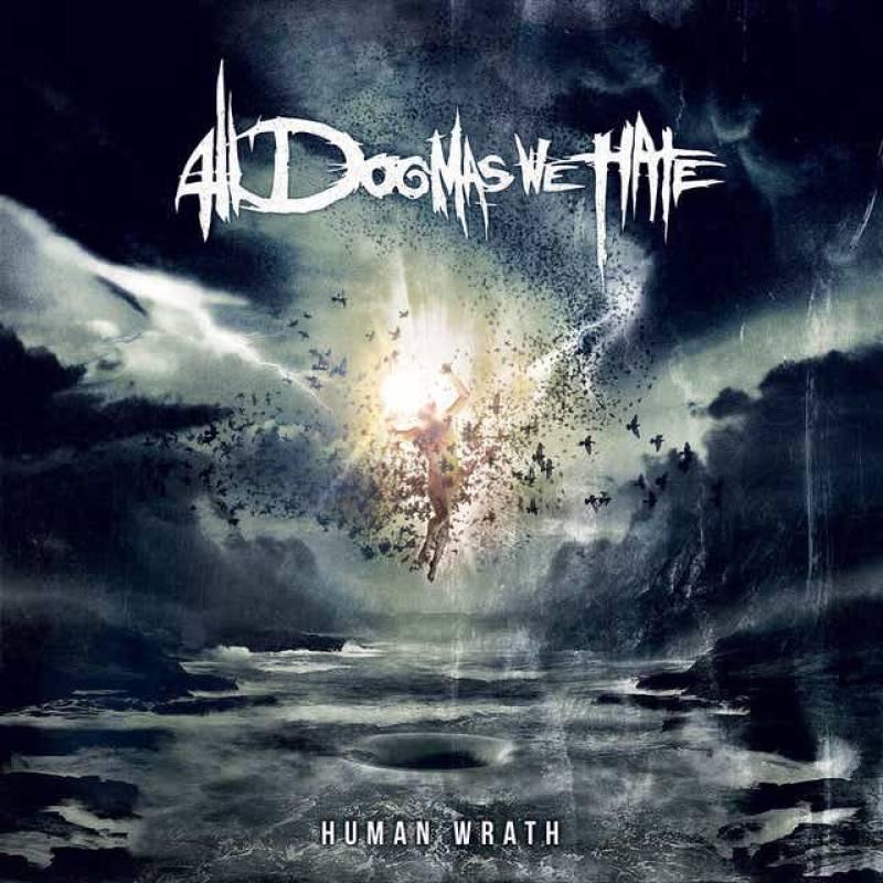 chronique All Dogmas We Hate - Human wrath