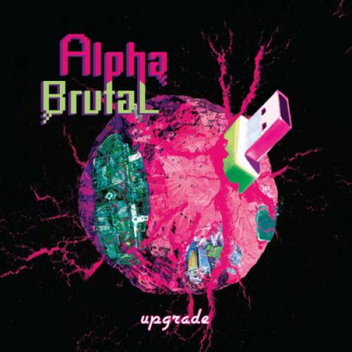 chronique Alpha Brutal - Upgrade