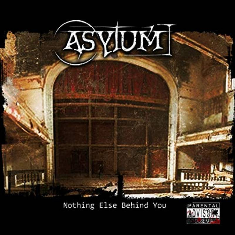 chronique Asylum - Nothing Else Behind You