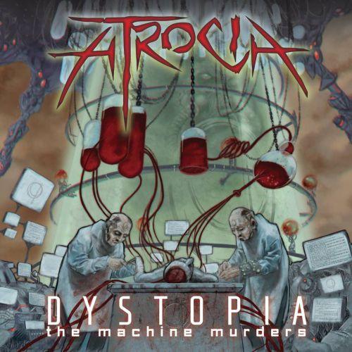 chronique Atrocia - Dystopia : the machine murders