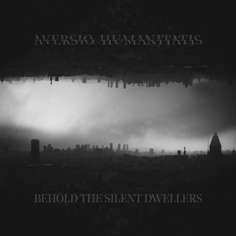 chronique Aversio Humanitatis - Behold The Silent Dwellers