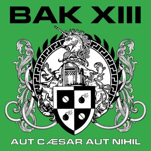 chronique Bak Xiii - Aut Caesar aut nihil