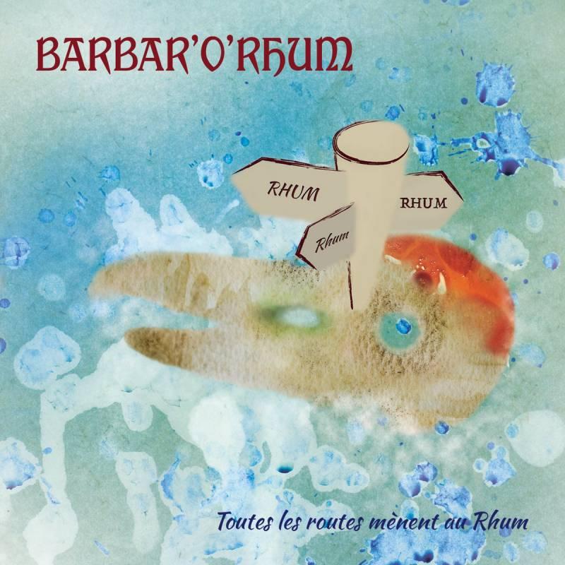 chronique Barbar'o'rhum - Toutes les Routes Mènent au Rhum