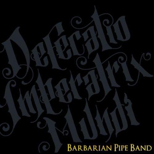 chronique Barbarian Pipe Band - Defecatio Imperatrix Mundi