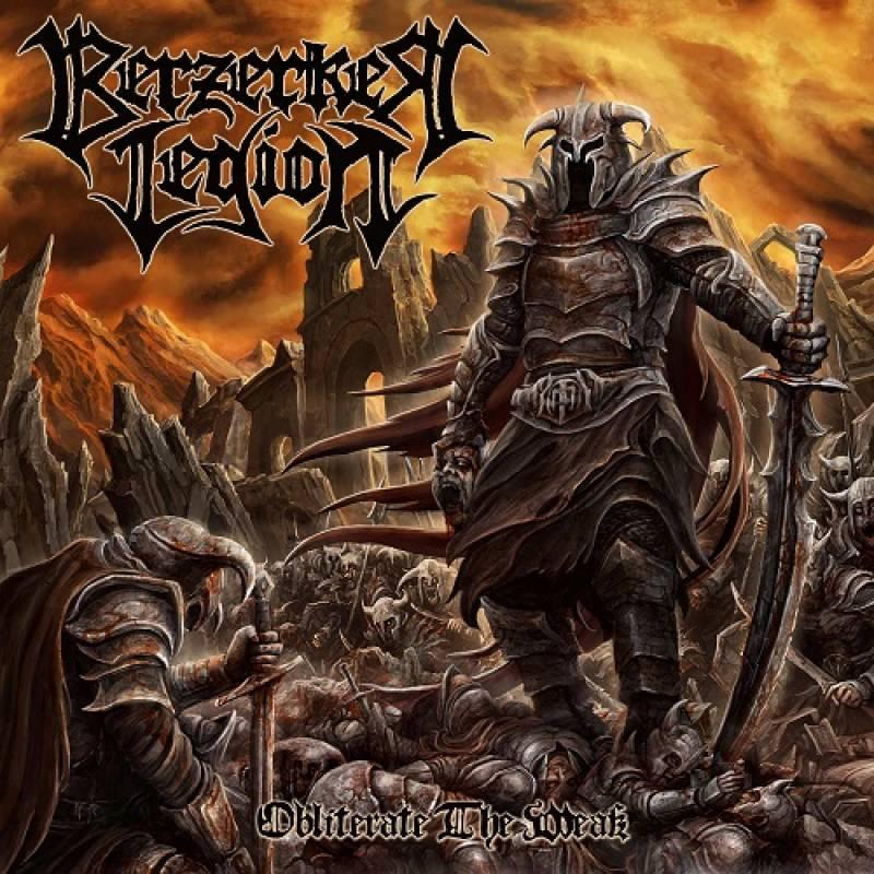 chronique Berzerker Legion - Obliterate The Weak