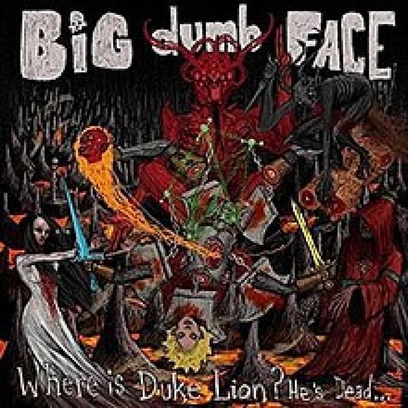 chronique Big Dumb Face - Where Is Duke Lion? He's Dead...