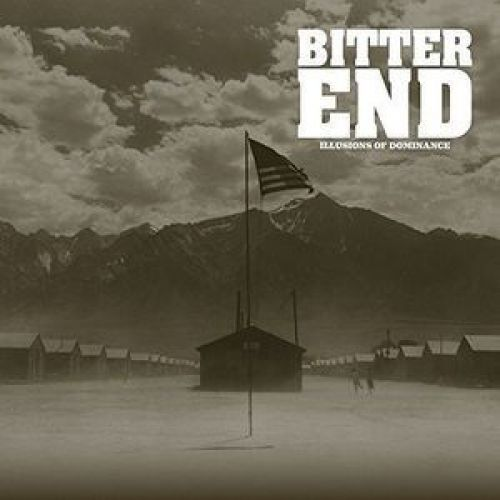 Bitter End - Illusions Of Dominance (chronique)