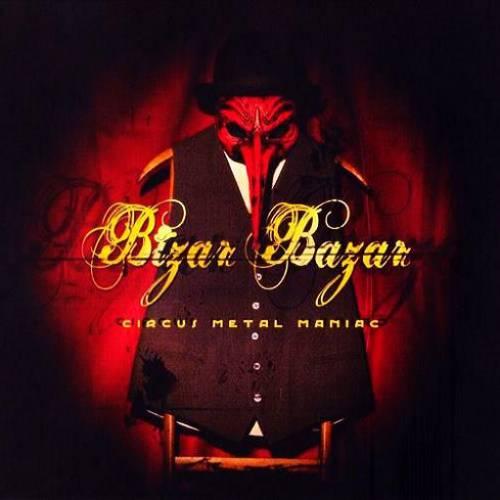 chronique Bizar Bazar - Circus Metal Maniac