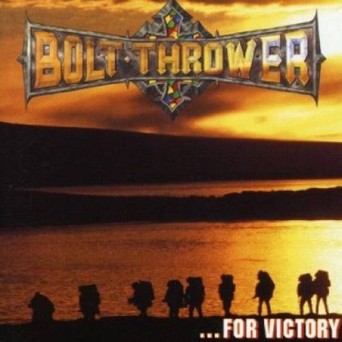 chronique Bolt-thrower - ... For Victory