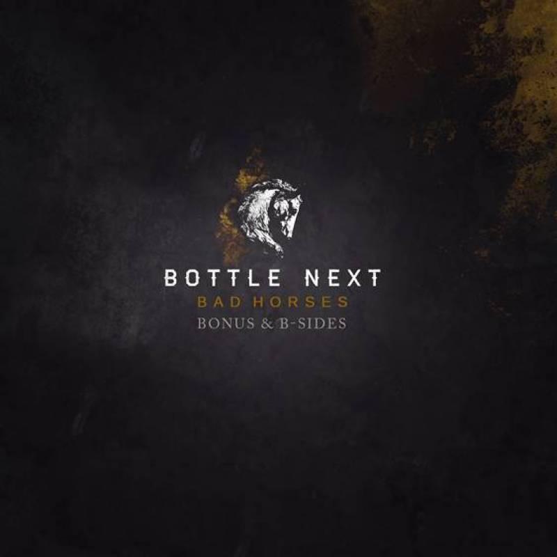 chronique Bottle Next - Bad Horses Bonus & B-sides