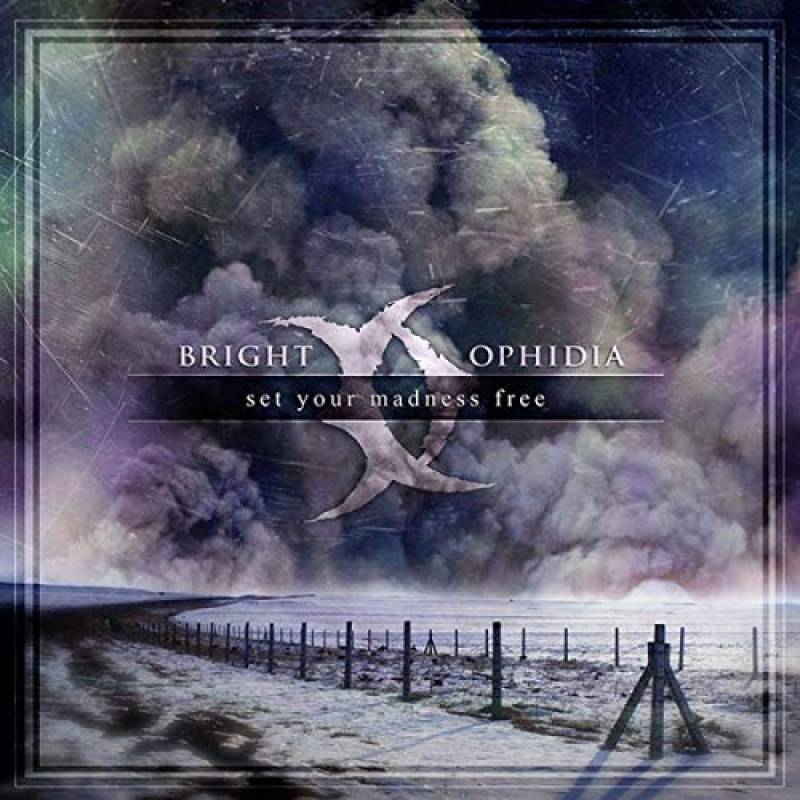 chronique Bright Ophidia - Set Your Madness Free