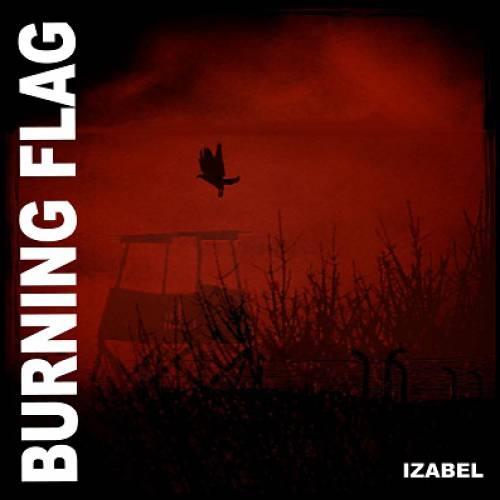 chronique Burning Flag - Izabel