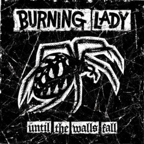 chronique Burning Lady - Until The Walls Fall