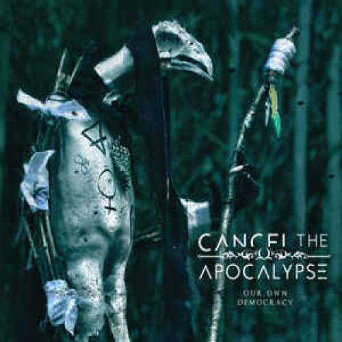 chronique Cancel The Apocalypse - Our own democracy