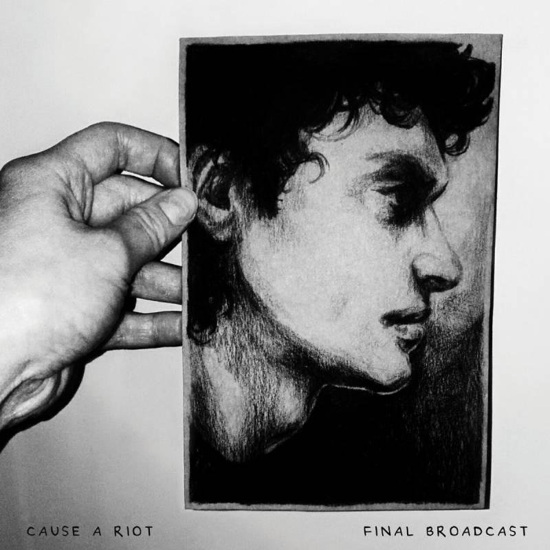 chronique Cause A Riot - Final Broadcast