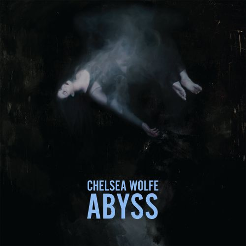 chronique Chelsea Wolfe - Abyss