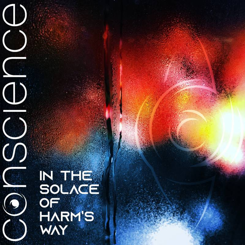 chronique Conscience - In The Solace Of Harm's Way