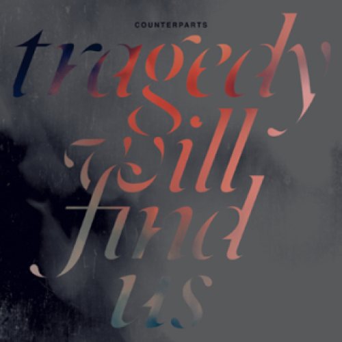 chronique Counterparts - Tragedy Will Find Us