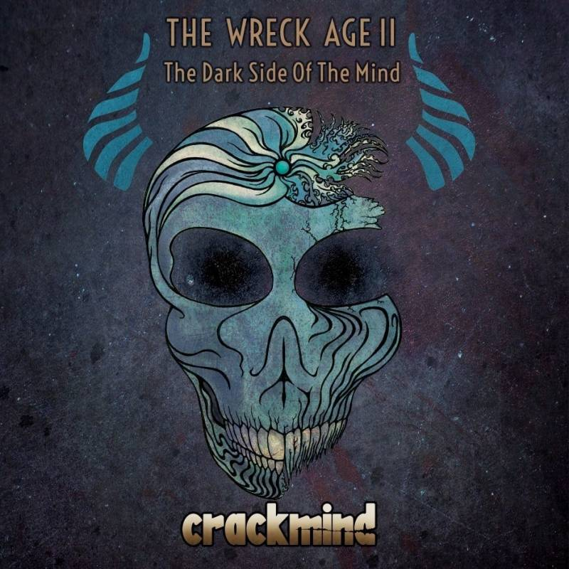 chronique Crackmind - The Wreck Age – II. The Dark Side Of The Mind