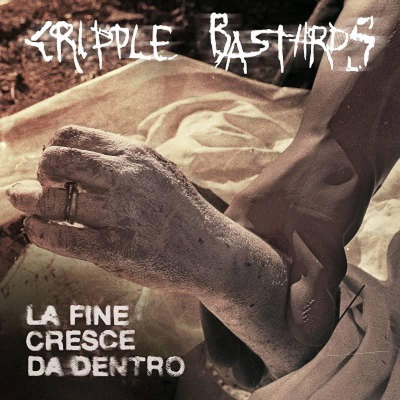 chronique Cripple Bastards - La Fine Cresce Da Dentro