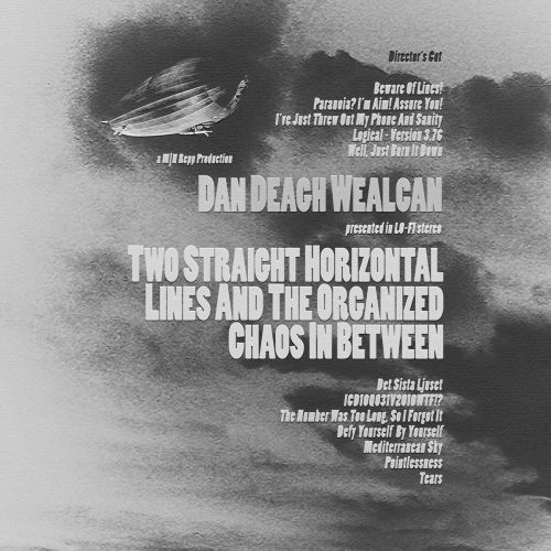 chronique Dan Deach Wealcan - Two Straight Horizontal Lines And The Organized Chaos In Between: Director's Cut