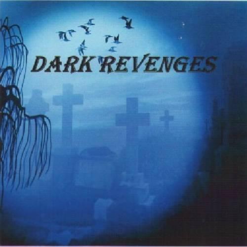 chronique Dark Revenges - Dark revenges