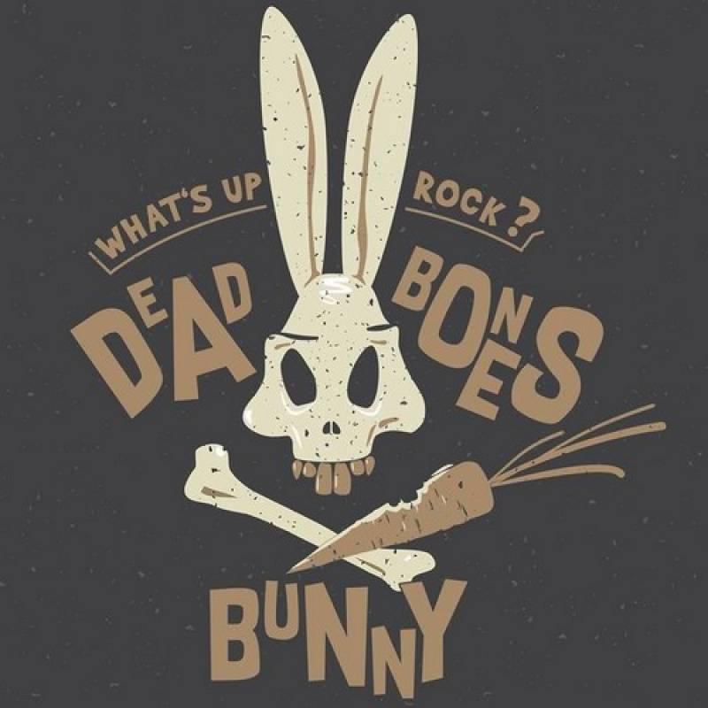 chronique Dead Bones Bunny - What's Up Rock ?